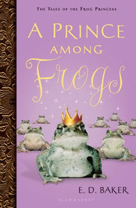 A Prince Among Frogs (Tales Of The Frog Princess)
