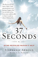Load image into Gallery viewer, 37 Seconds: Dying Revealed Heaven'S Help-A Mother'S Journey