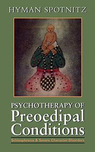 Psychotherapy Of The Preoedipal Conditions