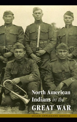 North American Indians In The Great War (Studies In War, Society, And The Military)