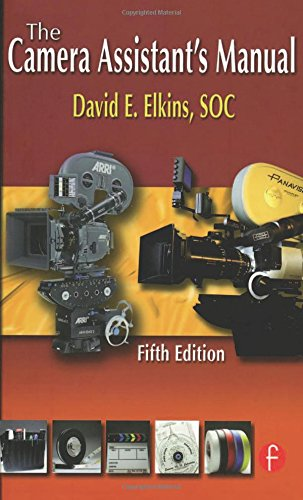 The Camera Assistant'S Manual, Fifth Edition