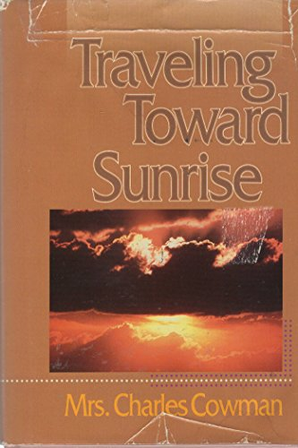 Traveling Toward Sunrise (Streams In The Desert)