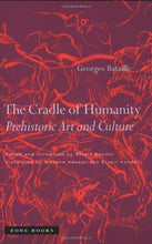 Load image into Gallery viewer, The Cradle Of Humanity: Prehistoric Art And Culture (Zone Books)