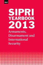Load image into Gallery viewer, Sipri Yearbook 2013: Armaments, Disarmament And International Security (Sipri Yearbook Series)