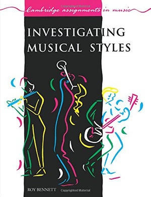 Investigating Musical Styles (Cambridge Assignments In Music)