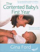 Load image into Gallery viewer, The Contented Baby'S First Year: A Month-By-Month Guide To Your Baby'S Development