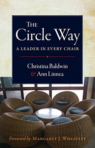 The Circle Way: A Leader In Every Chair