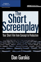 Load image into Gallery viewer, The Short Screenplay: Your Short Film From Concept To Production (Aspiring Filmmaker'S Library)