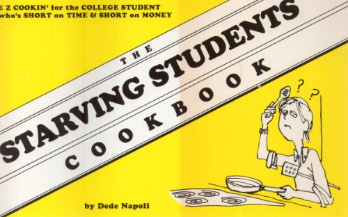 The Starving Students Cookbook ~ E Z Cookin' For The College Student Who'S Short On Time & Short On Money