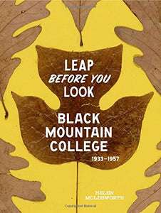 Leap Before You Look: Black Mountain College 19331957