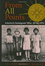 Load image into Gallery viewer, From All Points: America'S Immigrant West, 1870S-1952 (American West In The Twentieth Century)
