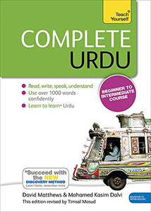 Complete Urdu Beginner To Intermediate Course: Learn To Read, Write, Speak And Understand A New Language (Teach Yourself)