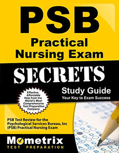 Psb Practical Nursing Exam Secrets Study Guide: Psb Test Review For The Psychological Services Bureau, Inc (Psb) Practical Nursing Exam (Mometrix Secrets Study Guides)