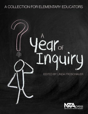 A Year Of Inquiry: A Collection For Elementary Educators - Pb327X