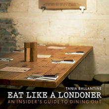 Load image into Gallery viewer, Eat Like A Londoner: An Insider'S Guide To Dining Out (London Guides)
