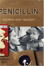 Load image into Gallery viewer, Penicillin: Triumph And Tragedy