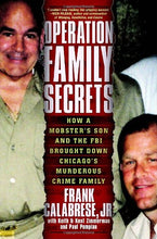 Load image into Gallery viewer, Operation Family Secrets: How A Mobster'S Son And The Fbi Brought Down Chicago'S Murderous Crime Family