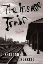 Load image into Gallery viewer, The Insane Train (A Hook Runyon Mystery)