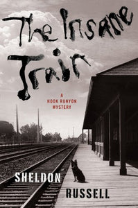 The Insane Train (A Hook Runyon Mystery)