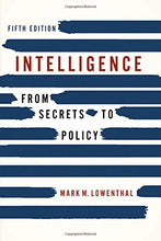 Load image into Gallery viewer, Intelligence: From Secrets To Policy, 5Th Edition