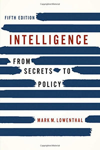 Intelligence: From Secrets To Policy, 5Th Edition
