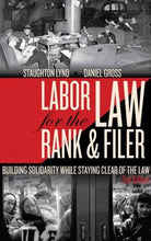 Load image into Gallery viewer, Labor Law For The Rank & Filer: Building Solidarity While Staying Clear Of The Law