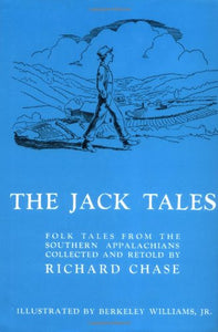 The Jack Tales: Folk Tales From The Southern Appalachians