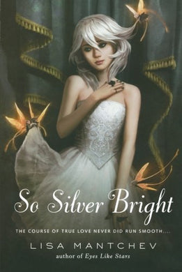 So Silver Bright (Theatre Illuminata)