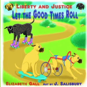 Liberty And Justice Let The Good Times Roll (Bully Pulpit Series) (Volume 3)