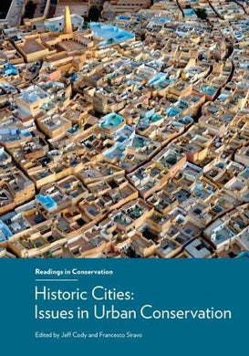 Historic Cities: Issues In Urban Conservation (Readings In Conservation)