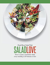 Load image into Gallery viewer, Salad Love: How To Create A Lunchtime Salad, Every Weekday, In 20 Minutes Or Less
