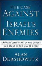 Load image into Gallery viewer, The Case Against Israel'S Enemies: Exposing Jimmy Carter And Others Who Stand In The Way Of Peace