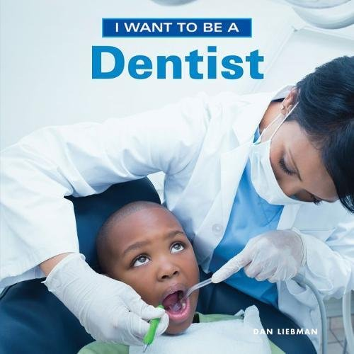 I Want To Be A Dentist