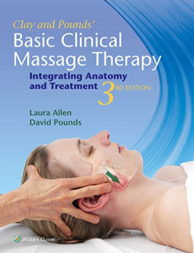 Clay & Pounds' Basic Clinical Massage Therapy: Integrating Anatomy And Treatment