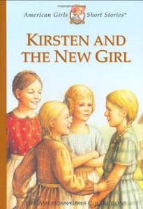 Kirsten And The New Girl (American Girl Collection)