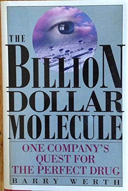 Billion Dollar Molecule: One Company'S Quest For The Perfect Drug