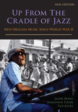 Load image into Gallery viewer, Up From The Cradle Of Jazz: New Orleans Music Since World War Ii