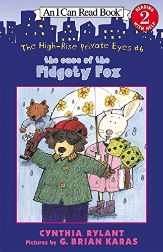 The High-Rise Private Eyes #6: The Case Of The Fidgety Fox (I Can Read Level 2)