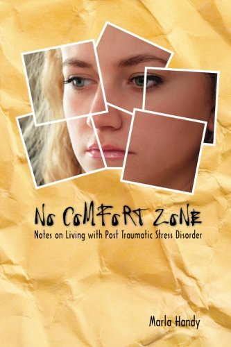 No Comfort Zone: Notes On Living With Post Traumatic Stress Disorder