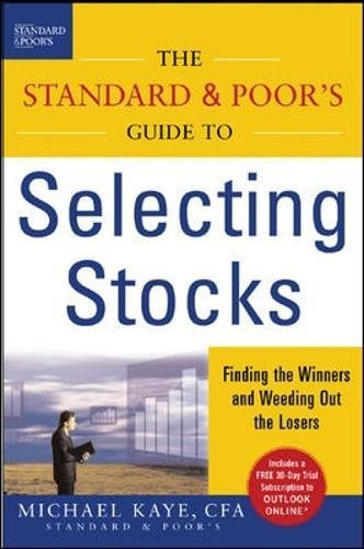 The Standard & Poor'S Guide To Selecting Stocks: Finding The Winners & Weeding Out The Losers
