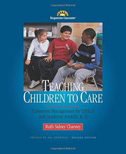 Load image into Gallery viewer, Teaching Children To Care: Classroom Management For Ethical And Academic Growth, K-8, Revised Edition