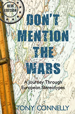 Don'T Mention The Wars: A Journey Through European Stereotypes