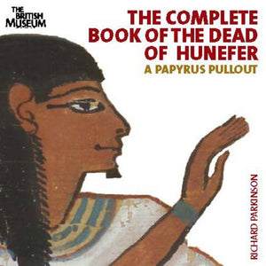 Complete Book Of The Dead Of Hunefer: A Papyrus Pullout