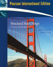 Load image into Gallery viewer, Structural Steel Design: A Practice Oriented Approach