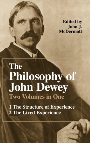 The Philosophy Of John Dewey (2 Volumes In 1)