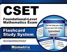 Load image into Gallery viewer, Cset Foundational-Level Mathematics Exam Flashcard Study System: Cset Test Practice Questions & Review For The California Subject Examinations For Teachers (Cards)
