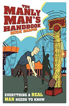 Load image into Gallery viewer, The Manly Man'S Handbook: Everything A Real Man Needs To Know