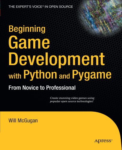 Beginning Game Development With Python And Pygame: From Novice To Professional (Beginning From Novice To Professional)