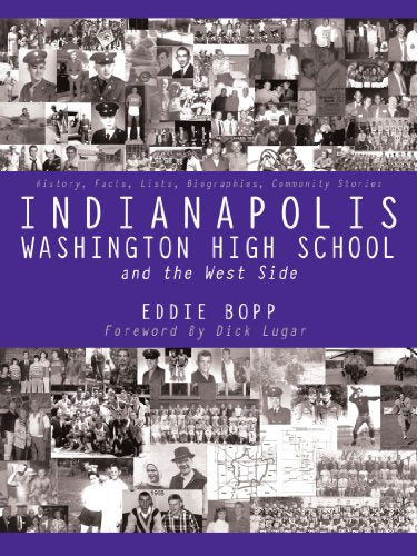 Indianapolis Washington High School And The West Side: History, Facts, Lists, Biographies, Community Stories