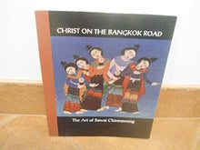 Load image into Gallery viewer, Christ On The Bangkok Road: The Art Of Sawai Chinnawong